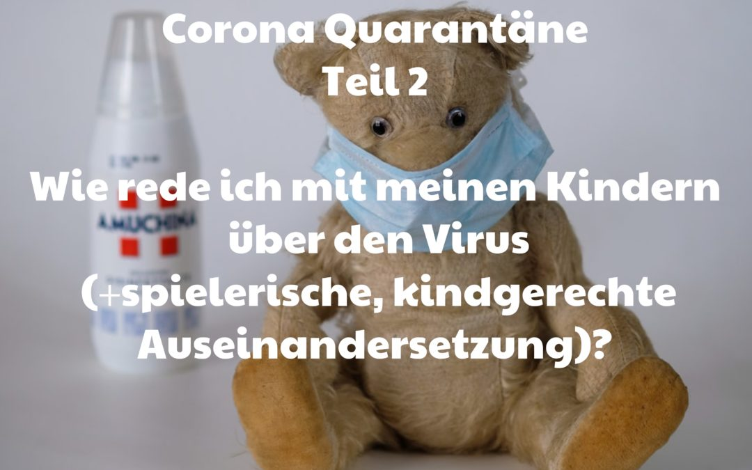 Corona Quarantäne: Wie rede ich mit meinen Kindern über den Virus?