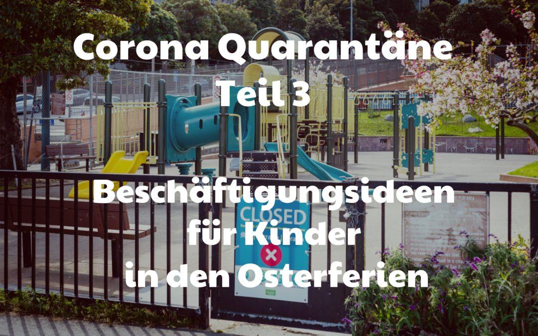 Corona Quarantäne: Wie beschäftige ich meine Kinder in den Osterferien?