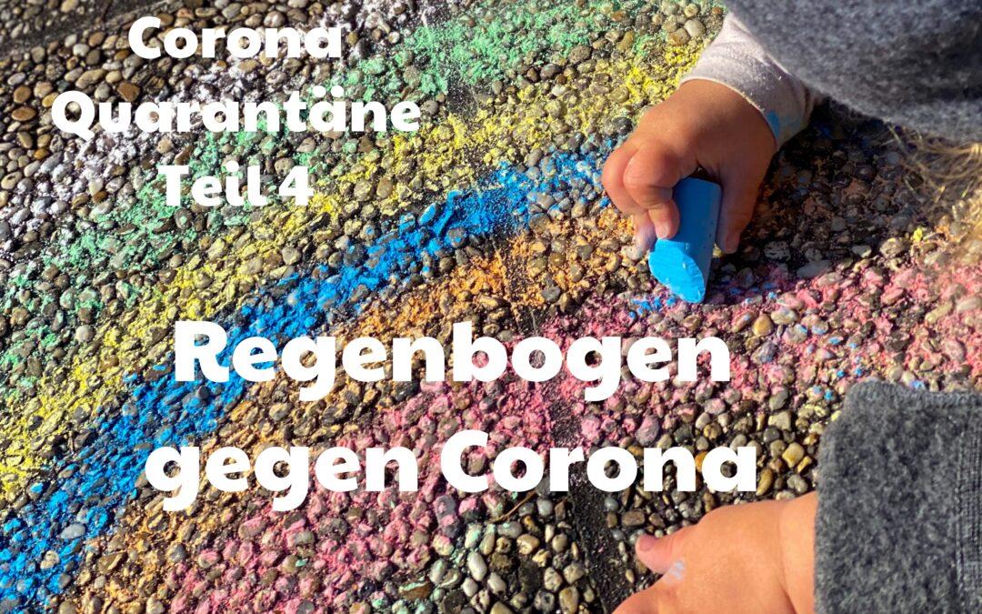 Corona Quarantäne: Regenbogen gegen Corona
